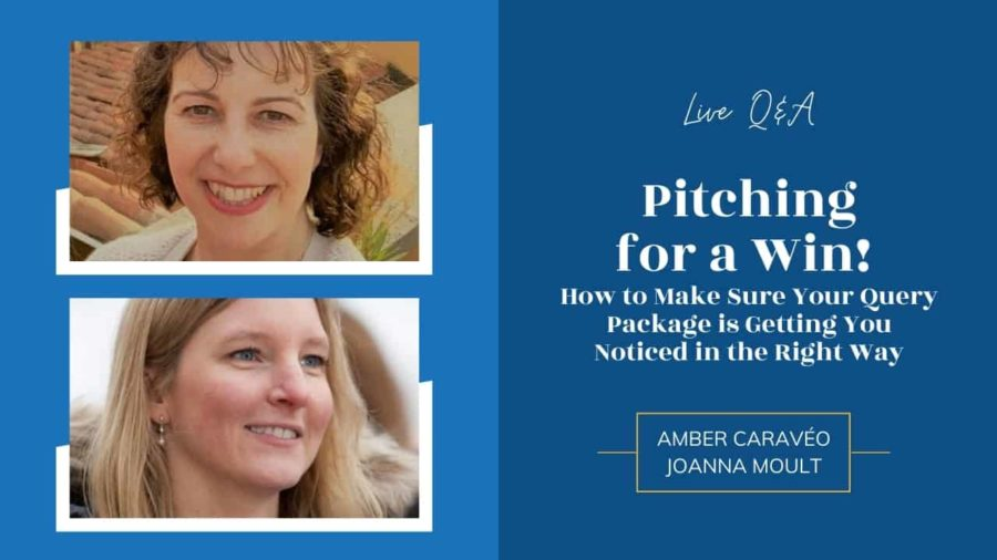 LIVE: Pitching for a Win! How to Make Sure Your Query Package is Getting You Noticed in the Right Way