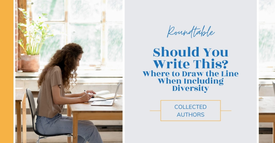 Roundtable: Should You Write This? Where to Draw the Line when Including Diversity