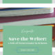 Save the Writer: A Tale of Perseverance in 15 Beats