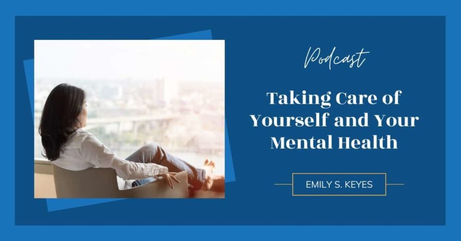 Taking Care of Yourself and Your Mental Health