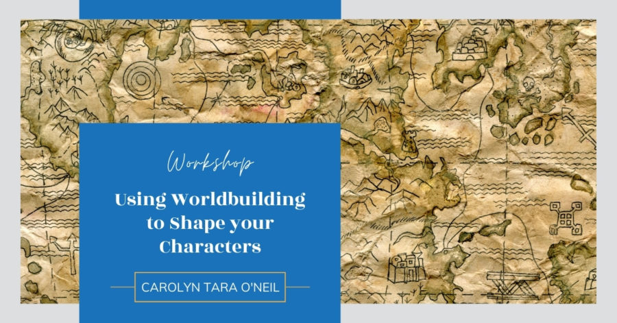 Workshop: Using Worldbuilding to Shape your Characters