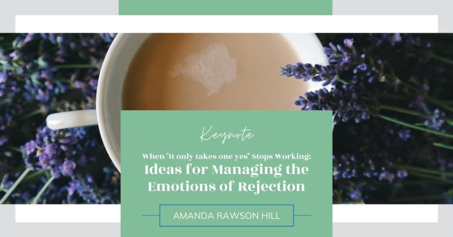 "When ""It Only Takes One Yes"" Stops Working: Ideas for Managing the Emotions of Rejection"