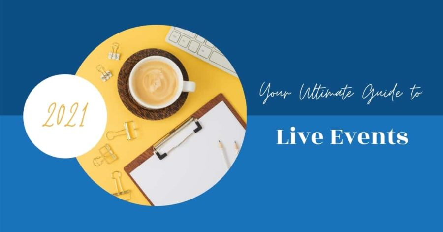 Your Ultimate Guide to: Live Events 2021